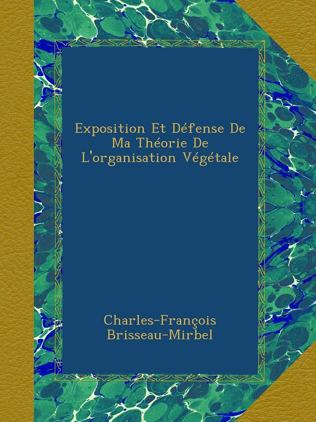 期限うぬぼれた瞑想Exposition Et Défense De Ma Théorie De L'organisation Végétale