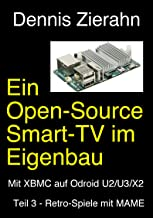 Ein Open-Source Smart-TV im Eigenbau - Teil 3 - Retro Spiele mit MAME (German Edition)