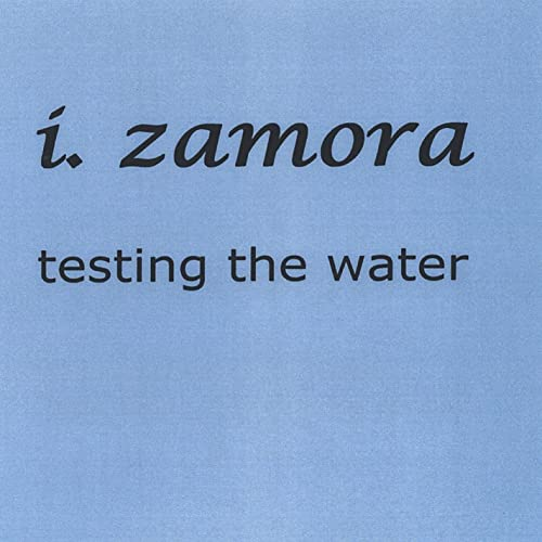 Amazon.com: Testing the Water: Isaac Zamora: MP3 Downloads