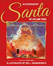 Santa My Life & Times: An Illustrated Autobiography