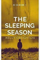 The Sleeping Season (DI Sloane Book 1) Kindle Edition
