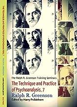 The Technique and Practice of Psychoanalysis, 7 (The Ralph R. Greenson Training Seminars)