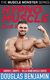 Hypno Muscle: Book 3: A Gay Male Muscle Fantasy