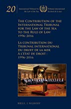 The Contribution of the International Tribunal for the Law of the Sea to the Rule of Law: 1996-2016 La contribution du Tribunal international du droit ... droit: 1996-2016 (English and French Edition)