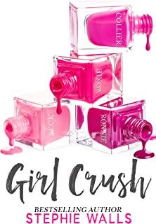 Girl Crush: A Best Friend's Brother Romance
