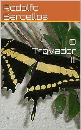 O Trovador III