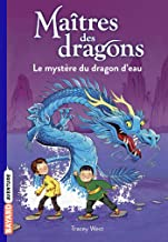 Maîtres des dragons, Tome 03: Le mystère du dragon d'eau (French Edition)