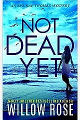 NOT DEAD YET (Eva Rae Thomas Mystery Book 7) Kindle Edition
