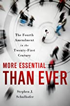 More Essential than Ever: The Fourth Amendment in the Twenty First Century (Inalienable Rights)
