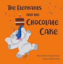 The Elephants and the Chocolate Cake: A fun elephant book for kids, with a gentle introduction to early learning concepts. A perfect birthday gift for kids 2-5