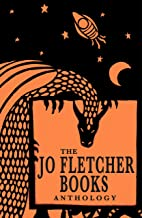 The Jo Fletcher Books Anthology