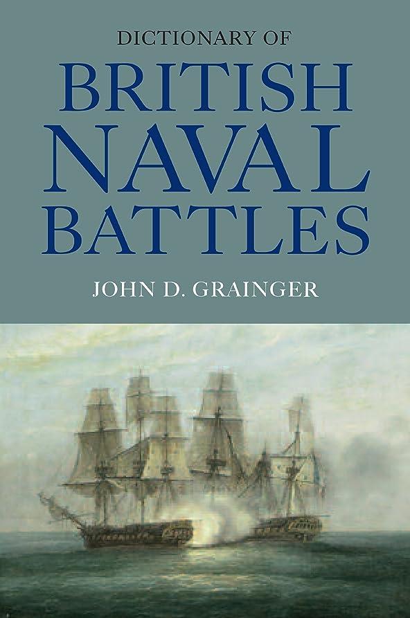抑制届ける犯すDictionary of British Naval Battles (English Edition)