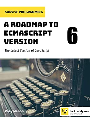 Survive Programming: A RoadMap to ES6: The Latest Version of JavaScript