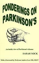 Ponderings on Parkinson's: An inside view of Parkinson's Disease