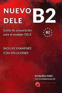 NUEVO DELE B2: Preparación para el examen. Modelos completos del examen DELE B2 (Spanish Edition)
