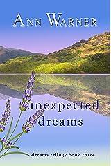 Unexpected Dreams (Dreams Trilogy Book 3) Kindle Edition