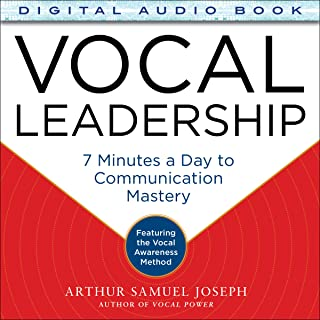 Vocal Leadership: 7 Minutes a Day to Communication Mastery