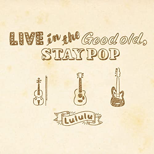 LIVE in the Good Old,STAY POP