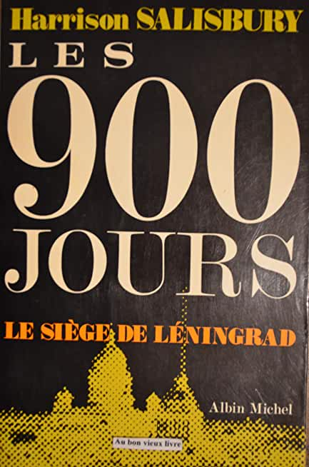 Les 900 jours, Le siège de Léningrad.