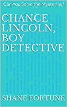 Chance Lincoln, Boy Detective: Can You Solve the Mysteries?