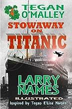 TEGAN O'MALLEY Stowaway on Titanic