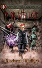 To Sir, with Love: An Unofficial Legend of The Secret World (Unofficial Legends of The Secret World Book 1)