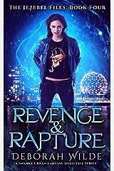 Revenge & Rapture: A Snarky Urban Fantasy Detective Series (The Jezebel Files Book 4) Kindle Edition