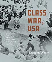 Class War, USA: Dispatches from Workers' Struggles in American History