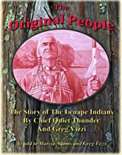 The Original People: The Story of The Lenape Indians by Chief Quiet Thunder and Greg Vizzi: As told to Marcia Adams and Greg Vizzi