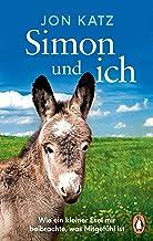 Simon und ich: Wie ein kleiner Esel mir beibrachte, was Mitgefühl ist (German Edition)