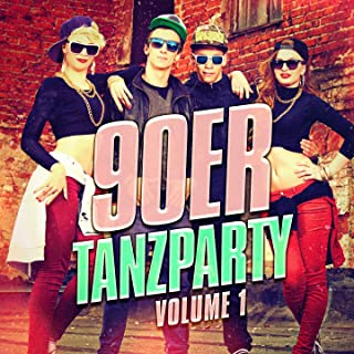 90er Tanzparty, Vol. 1 (Der beste Mix aus Pop-Hits von Tanz und Eurodance der 90er)