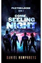 Come, Seeling Night (Paxton Locke Book 3) Kindle Edition