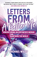 Letters from a Better Me: How Becoming an Empowered Woman Transforms the World