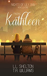 Nights of Lily Ann: Finding Kathleen