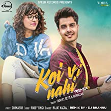 Koi Vi Nahi (Dj Bhannu Remix)
