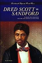 Dred Scott V. Sandford: Slavery and Freedom Before the American Civil War (Landmark Supreme Court Cases)