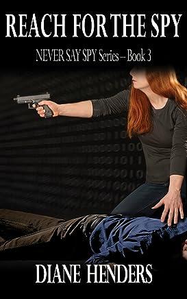 Reach For The Spy (The Never Say Spy Series Book 3)