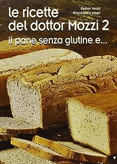 Le ricette del dottor Mozzi vol. 2 - Il pane senza glutine e...