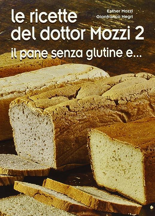 Le ricette del dottor mozzi. il pane senza glutine e... (vol. 2) (italiano) 978-8890873812