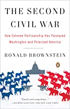 The Second Civil War: How Extreme Partisanship Has Paralyzed Washington and Polarized America