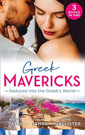 Greek Mavericks: Seduced Into The Greek's World: Carides's Forgotten Wife / Captivated by the Greek / The Return of Antonides (Mills & Boon M&B) (English Edition)