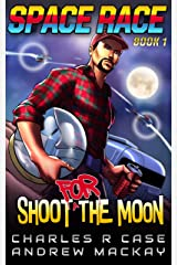 Shoot for the Moon (Space Race Book 1) Kindle Edition