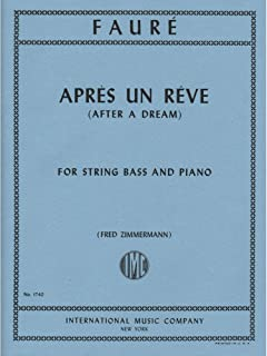 Faure, Gabriel - Apres un Reve ( After a Dream ), Op. 7, No. 1 - Bass and Piano - Fred Zimmrmann