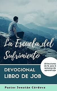 LA ESCUELA DEL SUFRIMIENTO: Devocional en el libro de Job (DEVOCIONALES DE ALIENTO nº 1) (Spanish Edition)