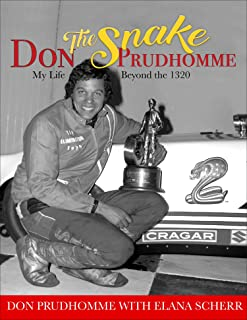 Don The Snake Prudhomme:: My Life Beyond the 1320
