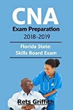 CNA EXAM PREPARATION 2018-2019: FLORIDA CNA study guide with all the 22 skills and checkpoints and secrets : CNA EXAM PREPARATION 2018-2019: FLORIDA CNA study guide with all the 22 skills