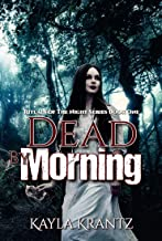 Dead by Morning: A Dark Fiction Novel (Rituals of the Night Book 1)