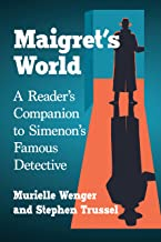 Maigret's World: A Reader's Companion to Simenon's Famous Detective