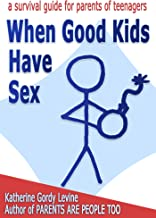 When Good Kids Have Sex (When Good Kids Do Bad Things Book 7)