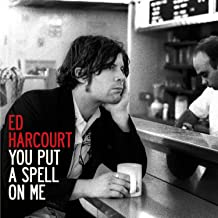 Best you put a spell on me ed harcourt Reviews